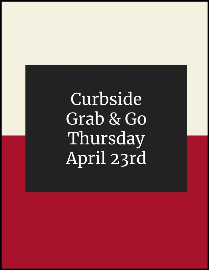 Curbside Grab & Go - Thursday, April 23rd